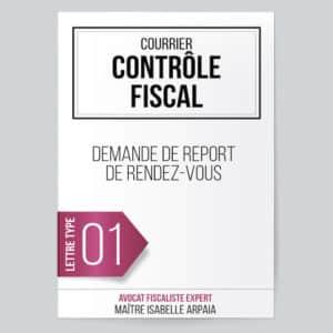 Modèle Lettre Contrôle Fiscal - Demande de report de rendez-vous - Avocat Fiscaliste Isabelle Arpaia, ancien Inspecteur des Impôts - Paris.