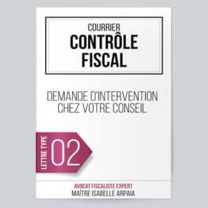 Modèle Lettre Contrôle Fiscal - Demande d'intervention chez votre conseil - Avocat Fiscaliste Isabelle Arpaia, ancien Inspecteur des Impôts - Paris.