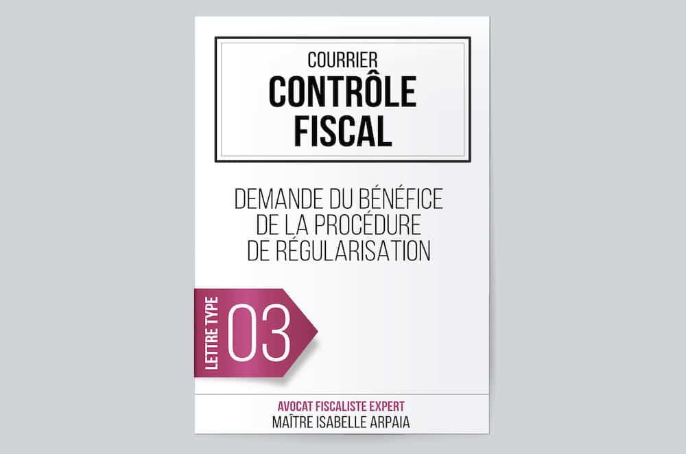 Modèle Lettre 03 Contrôle Fiscal Demande Du Bénéfice De La Procédure De Régularisation