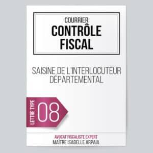 Modèle Lettre Saisine de l'interlocuteur départemental - Contrôle Fiscal - Avocat Fiscaliste Isabelle Arpaia, ancien Inspecteur des Impôts - Paris.