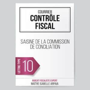 Modèle Lettre Saisine de la Commission de conciliation - Contrôle Fiscal - Avocat Fiscaliste Isabelle Arpaia, ancien Inspecteur des Impôts - Paris.