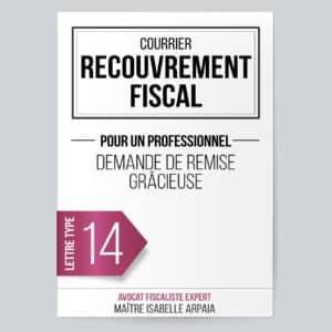 Modèle Lettre - Demande de remise gracieuse pour professionnel - Avocat Fiscaliste Isabelle Arpaia, ancien Inspecteur des Impôts - Paris.