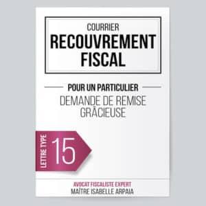 Modèle Lettre Recouvrement Fiscal - Demande de remise gracieuse - Avocat Fiscaliste Isabelle Arpaia, ancien Inspecteur des Impôts - Paris.